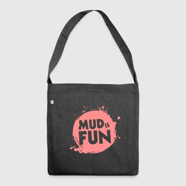 Mud is fun - Shoulder Bag made from recycled material