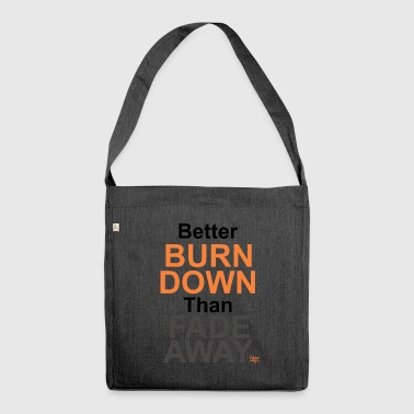 Better_Burn_Down - Schoudertas van gerecycled materiaal
