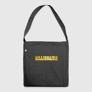 Billionaire empire money nerd wealthy fun gift - Shoulder Bag made from recycled material