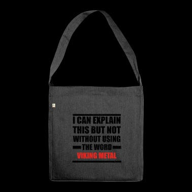 Can explain relationship born love VIKING METAL - Shoulder Bag made from recycled material