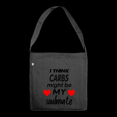 carbs are my soulmate - Shoulder Bag made from recycled material