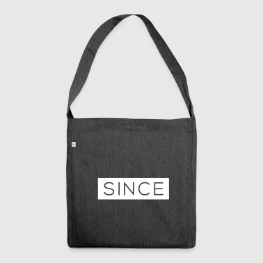 Since - Since Your Text - Schultertasche aus Recycling-Material