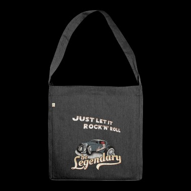 Let it Rock'n'Roll be legendary legendary hotrod - Shoulder Bag made from recycled material