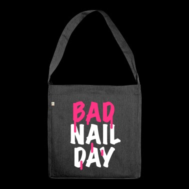 Bad Nail Day - Nail Artist - Nailart - Nailart - Shoulder Bag made from recycled material