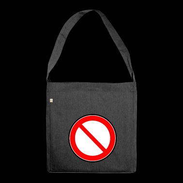 Prohibition sign prohibited prohibition - Shoulder Bag made from recycled material