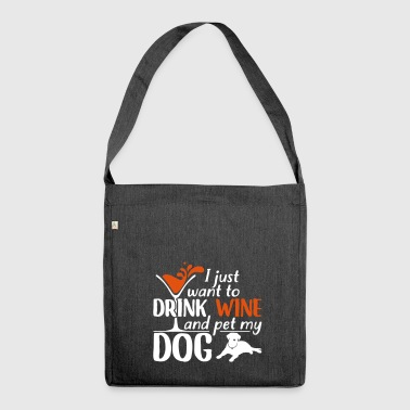 Drink wine and pet my dog - Schultertasche aus Recycling-Material