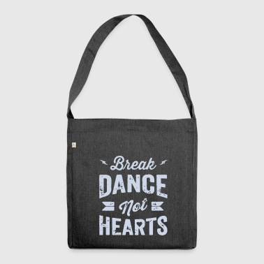 Break Dance Not Hearts - Shoulder Bag made from recycled material