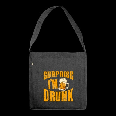 Surprise: I am drunk! - Shoulder Bag made from recycled material