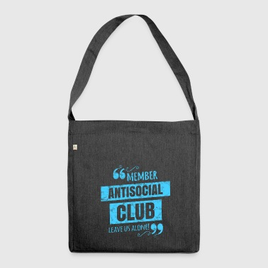Antisocial Club Member - Leave us alone! - Shoulder Bag made from recycled material