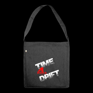 Time 4a drift drift gift - Shoulder Bag made from recycled material