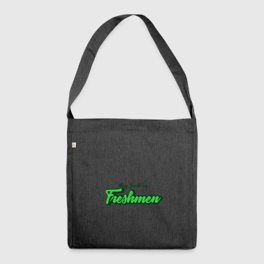 Stay Fresh as Freshmen - Shoulder Bag made from recycled material