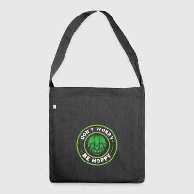 Craft Beer makes me hoppy! - Shoulder Bag made from recycled material