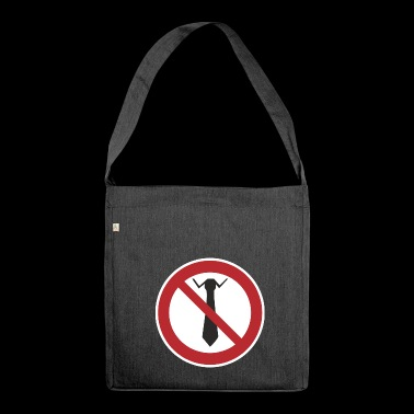 Ties prohibited - Shoulder Bag made from recycled material