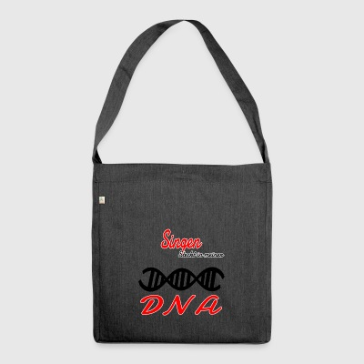 Is singing in my DNA hobby - Shoulder Bag made from recycled material