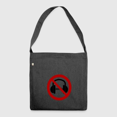 Headphones and music prohibited! - Shoulder Bag made from recycled material