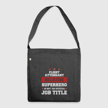 Flight attendant because Superhero is not a job - Shoulder Bag made from recycled material