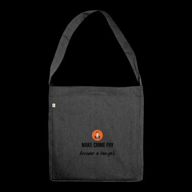 Make Crime pay - Shoulder Bag made from recycled material