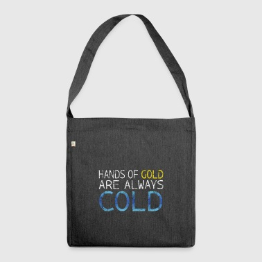 Hands Of Gold Are Always Cold Song Geschenk Idee - Schultertasche aus Recycling-Material