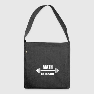 Mathe Shirt! MATH IS HARD! - Schultertasche aus Recycling-Material