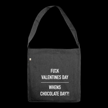 Fuck valentines day- whens chocolate day-b - Shoulder Bag made from recycled material