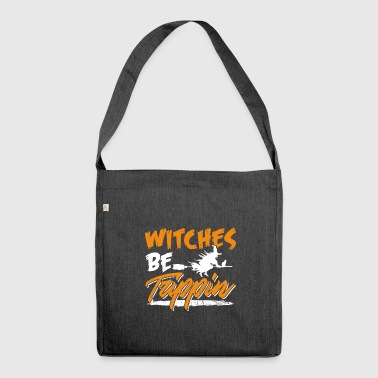 Witches Be Trippin Hilarious Halloween - Schoudertas van gerecycled materiaal