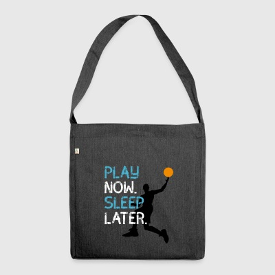 Basketball Spieler play now sleep later korb Wurf - Schultertasche aus Recycling-Material