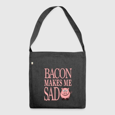 Funny Vegetarian Vegan Gift - BACON MAKES - Shoulder Bag made from recycled material