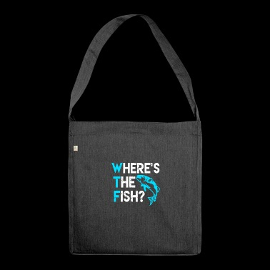 WTF - Where is the fish? Wo ist der Fisch? Angler - Schultertasche aus Recycling-Material