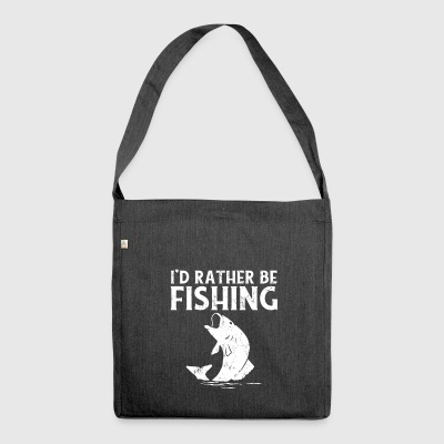 I D RATHER BE FISHING! - Schultertasche aus Recycling-Material
