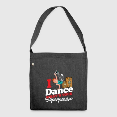 I Dance Whats Your Super Power - Borsa in materiale riciclato
