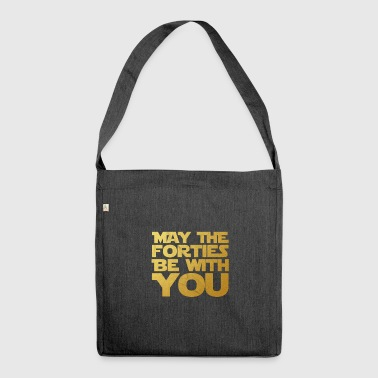 May the Forties Be With You 40th Birthday Gift - Schultertasche aus Recycling-Material