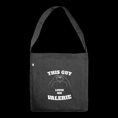 This Guy Loves His Valerie Valentine Day Gift - Shoulder Bag made from recycled material