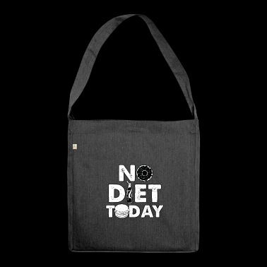 No Diet Today - Shoulder Bag made from recycled material