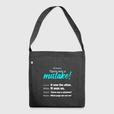 Choir Director Mistake Soprano Alto Tenor Bass Tea - Shoulder Bag made from recycled material