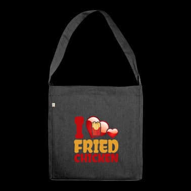 I Love Fried Chicken - Schultertasche aus Recycling-Material
