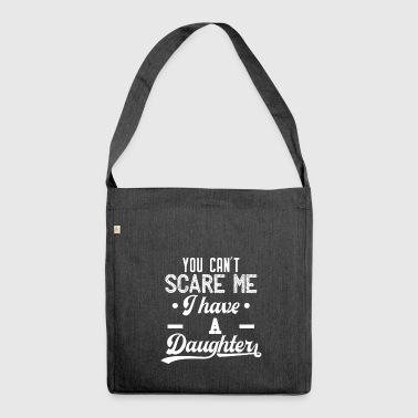 You can not scare me - I have a daughter - white - Shoulder Bag made from recycled material
