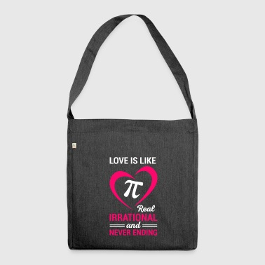 Love and Pi - for mathematicians - Shoulder Bag made from recycled material