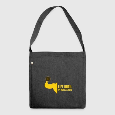 LIFT UNTIL MY MUSCULES ACHE GIFT - Shoulder Bag made from recycled material