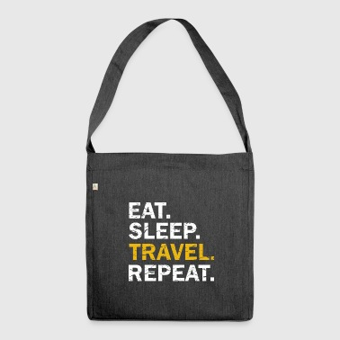 Eat Sleep Travel Repeat - Shoulder Bag made from recycled material