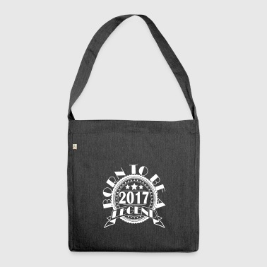 Legend 2017 birth year of birth year of construction - Shoulder Bag made from recycled material