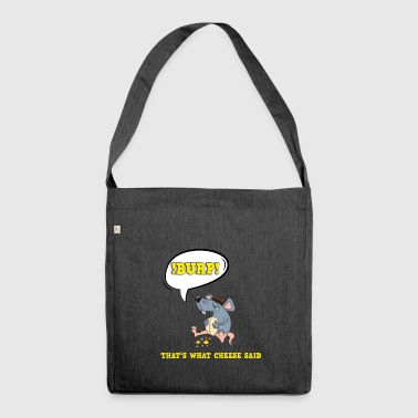 That's what cheese said fun mouse cheese t-shirt - Shoulder Bag made from recycled material