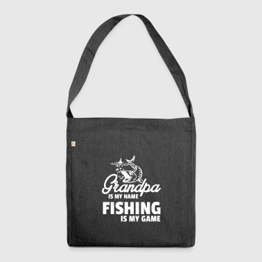 Grandpa is my Name,Fishing is my Game - Schultertasche aus Recycling-Material