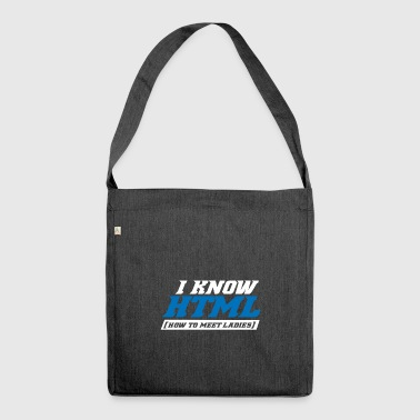 I know how to meet ladies nerd html nerds - Shoulder Bag made from recycled material