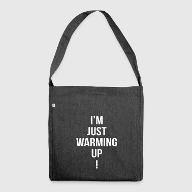 im just warming up - Schultertasche aus Recycling-Material