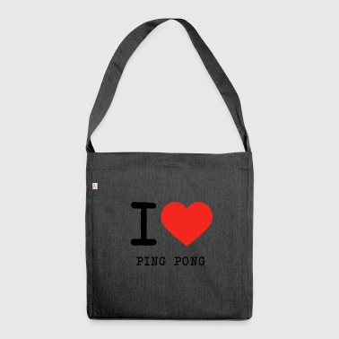 I love Ping Pong - Schultertasche aus Recycling-Material