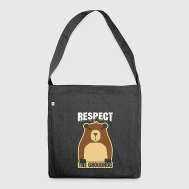 Respect The Groundhog Woodchuck Ground-Hog - Shoulder Bag made from recycled material