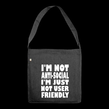 im not anti social - Shoulder Bag made from recycled material