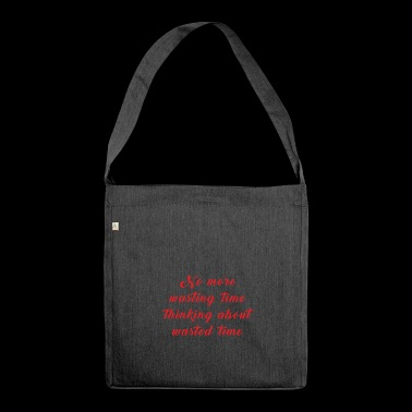 Stop wasting time - Shoulder Bag made from recycled material