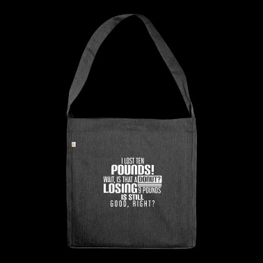 I LOST TEN POUNDS! REMOVAL - WEIGHT - SLIM - Shoulder Bag made from recycled material
