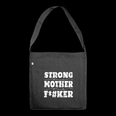 Funny Strong Mother F # ker demo demonstration - Bandolera de material reciclado